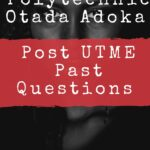 The Polytechnic Otada Adoka Post UTME Past Questions And Answers