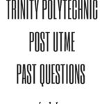 Trinity Polytechnic Post UTME Past Questions And Answers