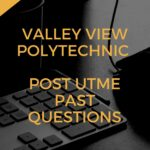 Valley View Polytechnic Post UTME Past Questions And Answers