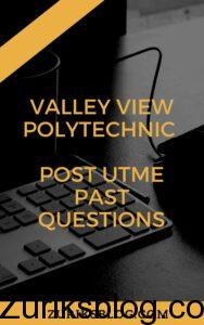 Valley View Polytechnic Post UTME Past Questions