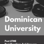 Dominican University Post UTME Past Questions And Answers – Zuriksblog