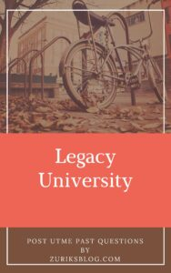 Legacy University Post UTME Past Questions