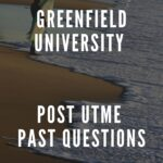 Greenfield University Post UTME Past Questions And Answers