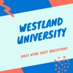 Westland University Post UTME Past Questions And Answers