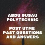 Abdu Gusau Polytechnic Post UTME Past Questions And Answers