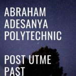 Abraham Adesanya Polytechnic Post UTME Past Questions And Answers
