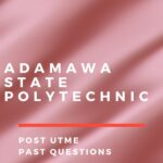 Adamawa State Polytechnic Post UTME Past Questions And Answers
