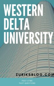 Western Delta University Post UTME Past Questions