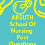 ABSUTH School Of Nursing Past Questions Free Download