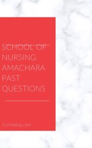 School Of Nursing Amachara Past Questions