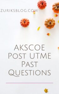 AKSCOE Post UTME Past Questions