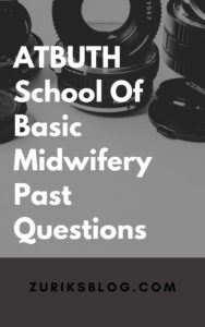 ATBUTH School Of Basic Midwifery Past Questions