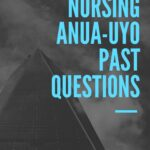 School Of Nursing Anua-Uyo Past Questions And Answers