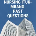 School Of Nursing Ituk-Mbang Past Questions And Answers