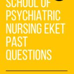 School Of Psychiatric Nursing Eket Past Questions And Answers