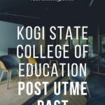 Kogi State College Of Education Post UTME Past Questions