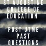 St Augustine College Of Education Post UTME Past Questions