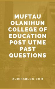 Muftau Olanihun College Of Education Post UTME Past Questions