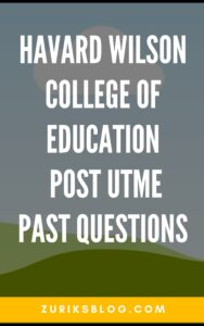 Havard Wilson College Of Education Post UTME Past Questions