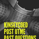 Kinsey College Of Education Post UTME Past Questions