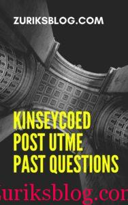KINSEYCOED Post UTME Past Questions