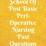 UBTH School Of Post Basic Peri-Operative Nursing Past Questions