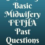School Of Basic Midwifery FETHA Past Questions Free Download