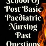 UBTH School Of Post Basic Paediatric Nursing Past Questions