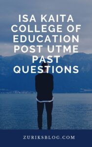 Isa Kaita College of Education Post UTME Past Questions