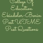 College Of Education Ekiadolor-Benin Post UTME Past Questions