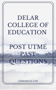 Delar College Of Education Post UTME Past Questions