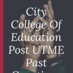 City College Of Education, Mararaba Post UTME Past Questions
