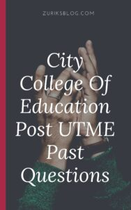 City College Of Education Post UTME Past Questions