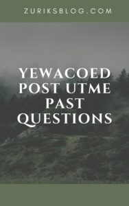 YEWACOED Post UTME Past Questions