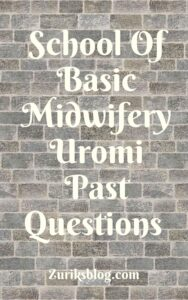 School Of Basic Midwifery Uromi Past Questions