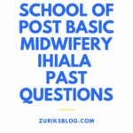 School Of Post Basic Midwifery Ihiala Past Questions Free Download