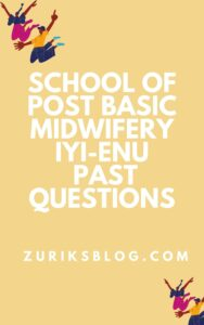 School Of Post Basic Midwifery Iyi-Enu Past Questions