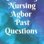 School Of Nursing Agbor Past Questions Free Download
