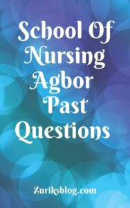 School Of Nursing Agbor Past Questions