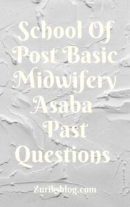 School Of Post Basic Midwifery Asaba Past Questions