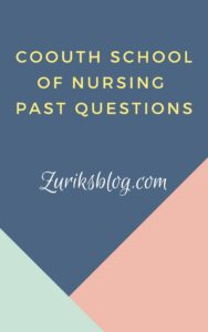 COOUTH School Of Nursing Past Questions