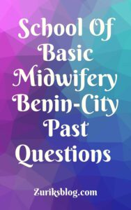 School Of Basic Midwifery Benin-City Past Questions