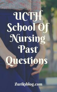 UCTH School Of Nursing Past Questions
