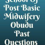 School Of Post Basic Midwifery Obudu Past Questions Free Download