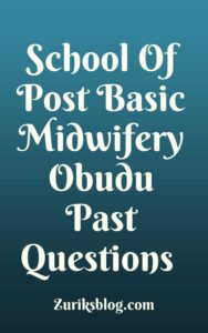 School Of Post Basic Midwifery Obudu Past Questions