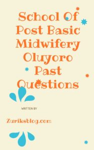 School Of Post Basic Midwifery Oluyoro Past Questions