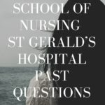 School Of Nursing St Gerald's Hospital Past Questions Free Download