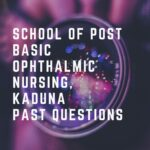 School Of Post Basic Ophthalmic Nursing, Kaduna Past Questions