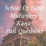 School Of Basic Midwifery Kano Past Questions Free Download