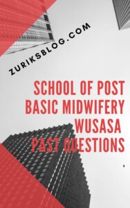 School Of Post Basic Midwifery Wusasa Past Questions